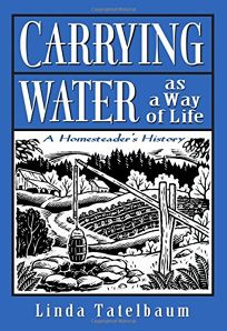 Carrying Water as a Way of Life: A Homesteaders Story