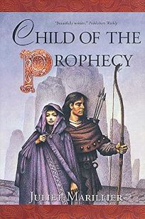 CHILD OF THE PROPHECY: Book Three of the Sevenwaters Trilogy