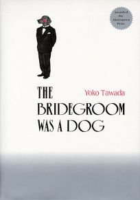 The Bridgegroom Was a Dog