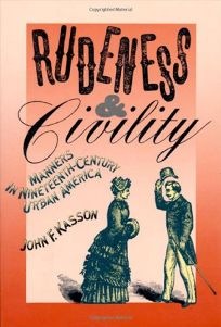 Rudeness & Civility: Manners in Nineteenth-Century Urban America