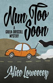 Nun Too Soon: A Giulia Driscoll Mystery