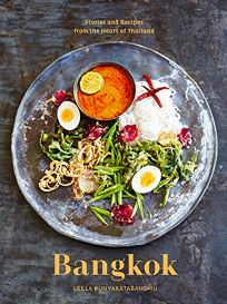 Bangkok: Stories and Recipes from the Heart of Thailand