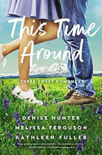 This Time Around: Three Sweet Romances