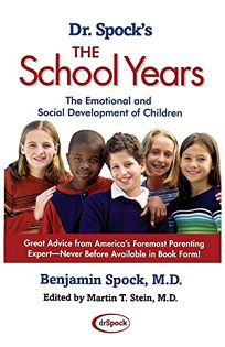 Dr. Spocks the School Years: The Emotional and Social Development of Children