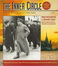 The Inner Circle: An Inside View of Soviet Life Under Stalin-A Pictorial History