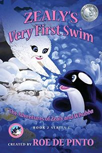 Zealys Very First Swim: The Adventures of Zealy and Whubba Book 2