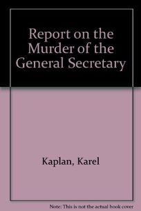 Report on the Murder of the General Secretary