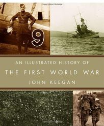 AN ILLUSTRATED HISTORY OF THE FIRST WORLD WAR