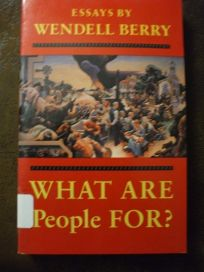 nonfiction book review what are people for essays by wendell  essays