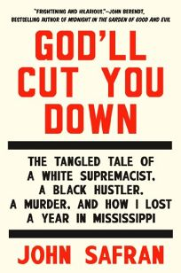 God'll Cut You Down: The Tangled Tale of a White Supremacist
