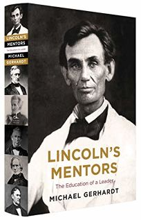 Lincoln's Mentors: The Education of a Leader