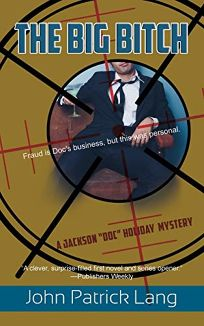 "The Big Bitch: A Jackson ""Doc"" Holiday Mystery"