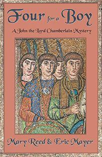 FOUR FOR A BOY: A John the Eunuch Mystery