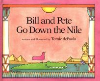 Bill and Pete Go Down the Nile Bill and Pete Go Down the Nile