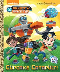 Cupcake Catapult! Rusty Rivets