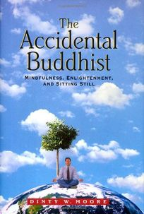 The Accidental Buddhist: Mindfulness