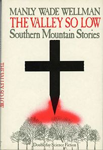Valley So Low: Southern Mountain Stories