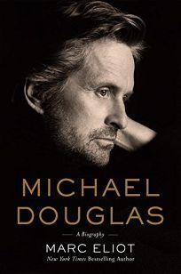 Michael Douglas: A Biography