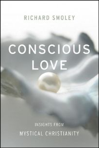 Conscious Love: Insights from Mystical Christianity