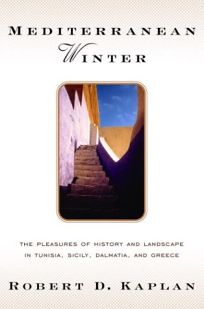 MEDITERRANEAN WINTER: The Pleasures of History and Landscape in Tunisia