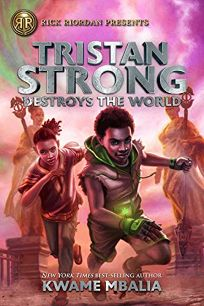 Tristan Strong Destroys the World Tristan Strong #2