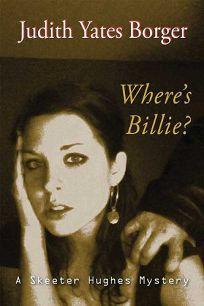 Wheres Billie?: A Skeeter Hughes Mystery