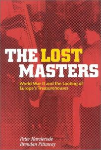 The Lost Masters: WW II and the Looting of Europes Treasurehouses