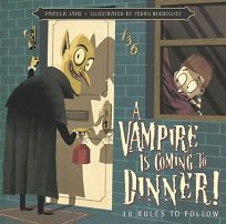 A Vampire Is Coming to Dinner! 10 Rules to Follow
