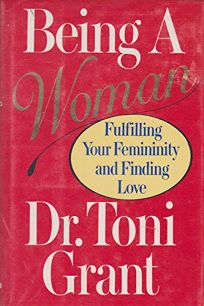 Being a Woman: Fulfilling Your Femininity and Finding Love