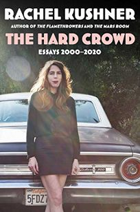 The Hard Crowd: Essays 2000–2020