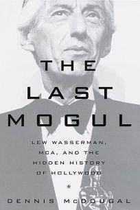 The Last Mogul: Lew Wasserman