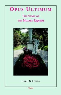 OPUS ULTIMUM: The Story of the Mozart Requiem