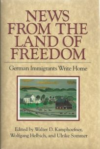 News from the Land of Freedom: German Immigrants Write Home
