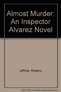 Almost Murder: An Inspector Alvarez Novel