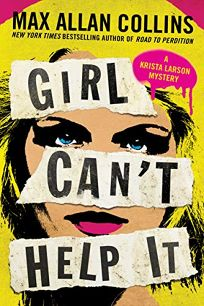 Girl Can't Help It: A Krista Larson Mystery