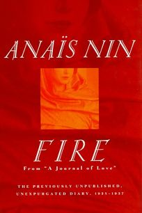 Fire: From A Journal of Love the Unexpurgated Diary of Anais Nin