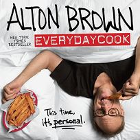 Alton Brown: EVERYDAYCOOK: this time its personal