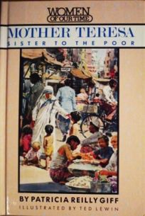 Mother Teresa: 2sister to the Poor