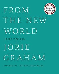 From the New World: Poems 1976–2014