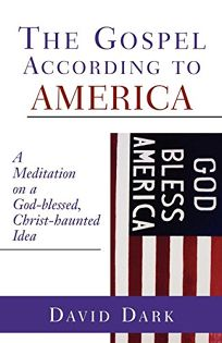 THE GOSPEL ACCORDING TO AMERICA: A Meditation on a God-blessed