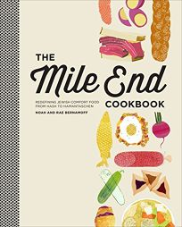 The Mile End Cookbook: Redefining Jewish Comfort Food