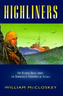 Highliners: The Classic Novel Alaska and Its Fishermen