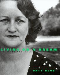 Living on a Dream: A Marriage Tale