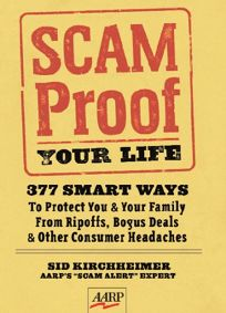 Scam-Proof Your Life: 377 Smart Ways to Protect You & Your Family from Ripoffs