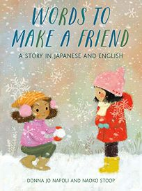 Words to Make a Friend: A Story in Japanese and English