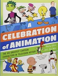 A Celebration of Animation: The 100 Greatest Cartoon Characters in Television History