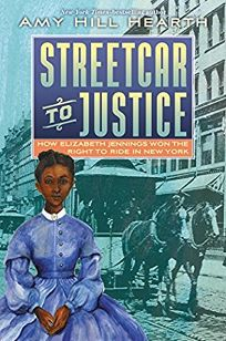 Streetcar to Justice: How Elizabeth Jennings Won the Right to Ride in New York