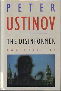 The Disinformer: Two Novellas