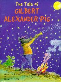 The Tale of Gilbert Alexander Pig