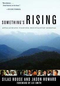 Somethings Rising: Appalachians Fighting Mountaintop Removal
